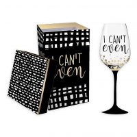 I Can't Even - Wine Glass